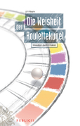 Die Weisheit der Roulettekugel: Innovation durch Irritation
