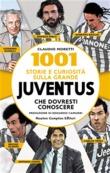 1001 storie e curiosità sulla grande Juventus che dovresti conoscere