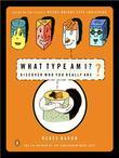 What Type Am I?: Discover Who You Really Are