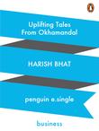 Uplifting Tales from Okhamandal