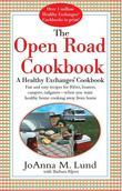The Open Road Cookbook: Fast and Easy Recipes for RVers, Boaters, Campers, Tailgater -- When You Want Healthy Home Cooking Away From Home