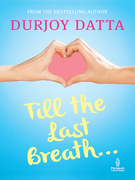 Till the Last Breath . . .