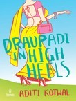 Draupadi in High Heels