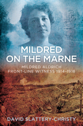 Mildred on the Marne: Mildred Aldrich, Front-line Witness 1914-1918