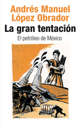 La gran tentación: el petróleo de México