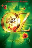 A Brief Guide To OZ: 75 Years Going Over  The Rainbow