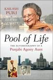 Pool of Life: The Autobiography of a Punjabi Agony Aunt