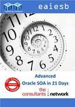 Advanced SOA Suite 11g: in 21 Days