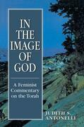 In the Image of God: A Feminist Commentary on the Torah