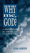 Why Me God: A Jewish Guide for Coping and Suffering