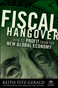 Fiscal Hangover: How to Profit From The New Global Economy