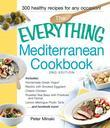 The Everything Mediterranean Cookbook: Includes Homemade Greek Yogurt, Risotto with Smoked Eggplant, Chianti Chicken, Roasted Sea Bass with Potatoes a