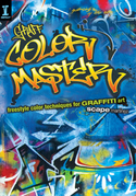 Graff Color Master: Freestyle Color Techniques for Graffiti Art