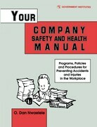 Your Company Safety and Health Manual: Programs, Policies, & Procedures for Preventing Accidents & Injuries in the Workplace