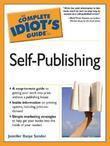 The Complete Idiot's Guide to Self-Publishing