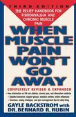 When Muscle Pain Won't Go Away: The Relief Handbook for Fibromyalgia and Chronic Muscle Pain