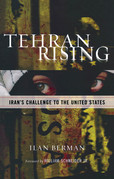 Tehran Rising: Iran's Challenge to the United States