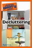 The Complete Idiot's Guide to Decluttering
