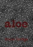 Aloe: And Other Poems
