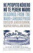 He Pitopito Korero No Te Perehi Maori: Readings from the Maori-Language Press