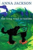 The Long Road to Teatime: Poems by Anna Jackson