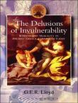 Delusions of Invulnerability: Wisdom and Morality in Ancient Greece, China and Today