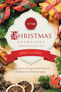 Familius Christmas Anthology: Just for Kids: Stories, Poems, Recipes, and Activities to Celebrate the Christmas Spirit