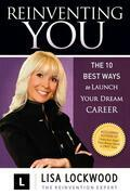 Reinventing You: The 10 Best Ways to Launch Your Dream Career