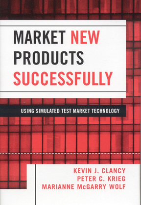 Market New Products Successfully: Using Simulated Test Market Technology