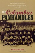 The Columbus Panhandles: A Complete History of Pro Football's Toughest Team, 1900-1922