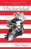 A Boy From Ireland: A Novel