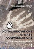 Digital Innovations for Mass Communications: Engaging the User