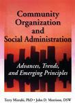 Community Organization and Social Administration: Advances, Trends, and Emerging Principles