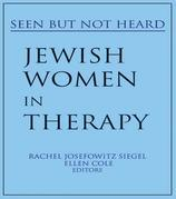 Jewish Women in Therapy: Seen But Not Heard