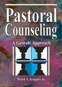 Pastoral Counseling: A Gestalt Approach
