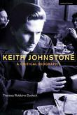 Keith Johnstone: A Critical Biography