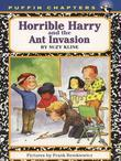 Horrible Harry and the Ant Invasion