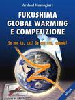 Fukushima global warming e competizione
