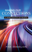 Making Our Connections: A Spirituality of Travel