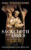 Sackcloth and Ashes: The Bloomsbury Lent Book 2014