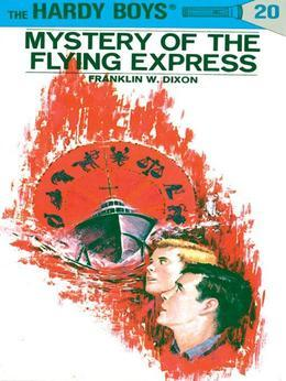 Hardy Boys 20: Mystery of the Flying Express