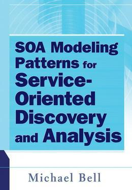 Soa Modeling Patterns for Service Oriented Discovery and Analysis