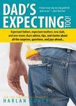 Dad's Expecting Too: Expectant fathers, expectant mothers, new dads and new moms share advice, tips and stories about all the surprises, questions and
