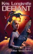 Kris Longknife: Defiant: Defiant