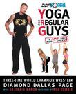 Yoga for Regular Guys: The Best Damn Workout on the Planet!