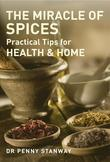 The Miracle of Spices: Practical Tips for Health, Home and Beauty