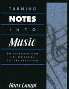 Turning Notes Into Music: An Introduction to Musical Interpretation