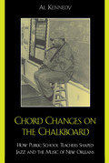 Chord Changes on the Chalkboard: How Public School Teachers Shaped Jazz and the Music of New Orleans