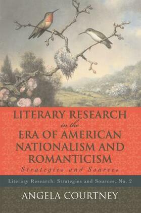 Literary Research and the Era of American Nationalism and Romanticism: Strategies and Sources