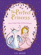 The Perfect Princess: Tales of Dragon Magic and Royal Romance
